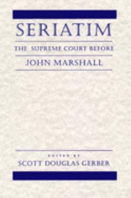 Seriatim: The Supreme Court Before John Marshall 9780814731437