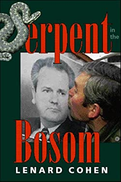 Serpent in the Bosom: The Rise and Fall of the Slobodan Milosevic 9780813329024