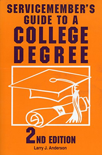 Servicemember's Guide to a College Degree: 2nd Edition 9780811730662