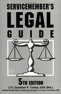 Servicemember's Legal Guide: Everything You and Your Family Need to Know about the Law 9780811732321