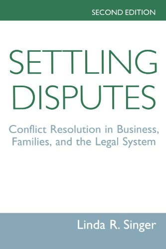 Settling Disputes: Conflict Resolution in Business, Families, and the Legal System, Second Edition 9780813386560