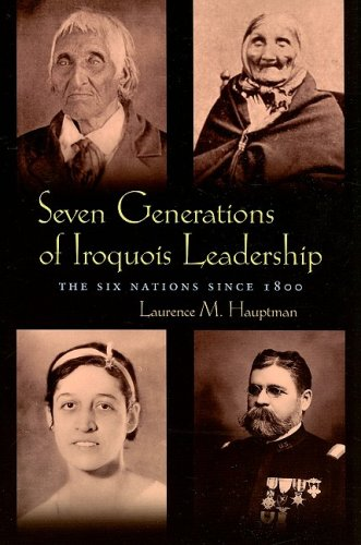 Seven Generations of Iroquois Leadership: The Six Nations Since 1800 9780815631897