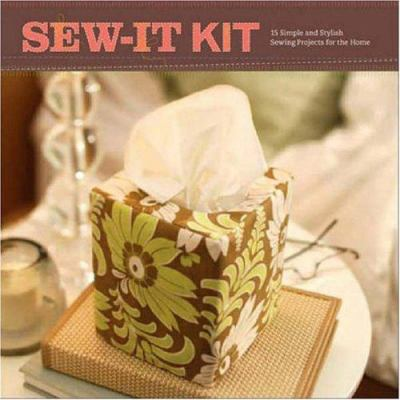Sew-It Kit: 15 Simple and Stylish Sewing Projects for the Home [With 15 Folded Project Cards W/Step-By-Step Illus. and 2 Pieces of Fabric (100% Cotton 9780811858991