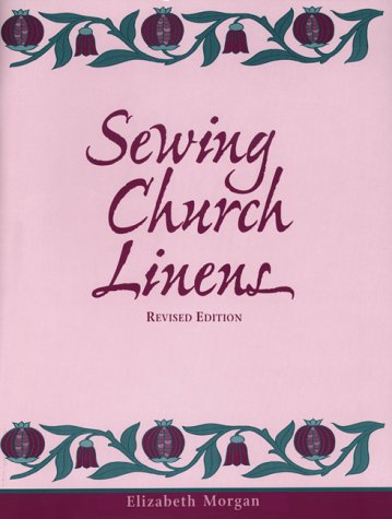 Sewing Church Linens (Revised): Convent Hemming and Simple Embroidery 9780819218414