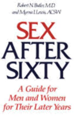 Sex After Sixty: A Guide for Men and Women for Their Later Years 9780816165070