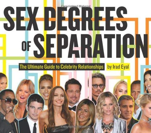 Sex Degrees of Separation: The Ultimate Guide to Celebrity Relationships 9780811871808