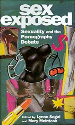 Sex Exposed: Sexuality and the Pornography Debate 9780813519388