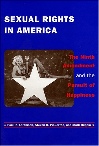 Sexual Rights in America: The Ninth Amendment and the Pursuit of Happiness 9780814706923