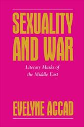 Sexuality and War: Literary Masks of the Middle East