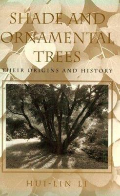 Shade and Ornamental Trees: Their Origins and History 9780812216059