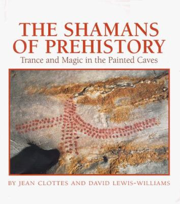 Shamans of Prehistory 9780810941823
