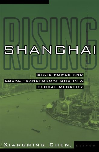 Shanghai Rising: State Power and Local Transformations in a Global Megacity 9780816654888