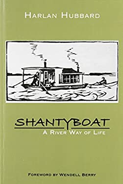 Shantyboat: A River Way of Life 9780813113593
