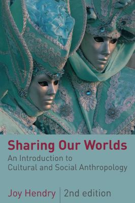Sharing Our Worlds: An Introduction to Cultural and Social Anthropology 9780814737118