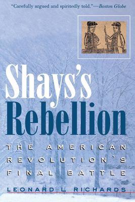 Shays's Rebellion: The American Revolution's Final Battle 9780812218701