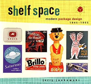 Shelf Space: Modern Package Design 1945-1965 9780811817844