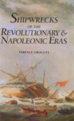 Shipwrecks of the Revolutionary & Napoleonic Eras 9780811715331