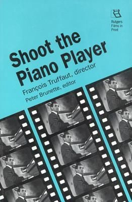 Shoot the Piano Player: Francois Truffaut, Director 9780813519418