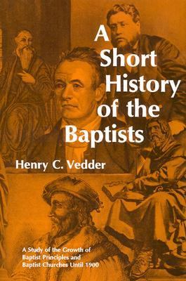 Short History of the Baptists 9780817001629
