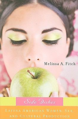 Side Dishes: Latina American Women, Sex, and Cultural Production 9780813545257