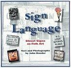 Sign Language: Street Signs as Folk Art 9780810926424