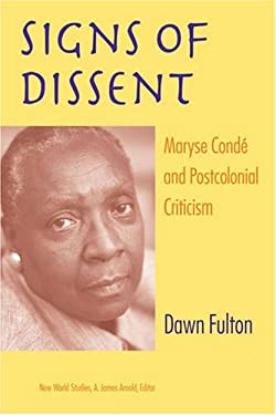 Signs of Dissent: Maryse Conde and Postcolonial Criticism 9780813927152