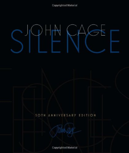 Silence: Lectures and Writings, 50th Anniversary Edition 9780819571762