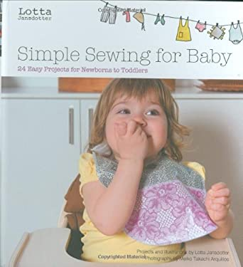 Simple Sewing for Baby: 20 Easy Projects for Newborns to Toddlers [With Pattern(s)] 9780811865487