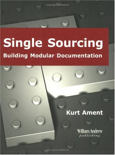 Single Sourcing: Building Modular Documentation 9780815514916