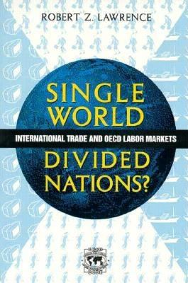 Single World, Divided Nations?: International Trade and the OECD Labor Markets 9780815751854