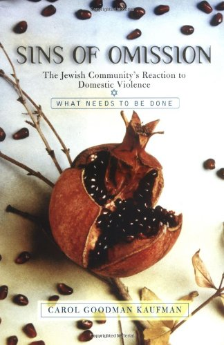 Sins of Omission: The Jewish Community's Reaction to Domestic Violence 9780813340883