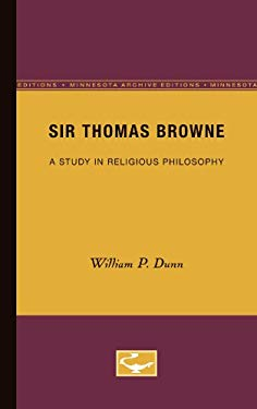 Sir Thomas Browne: A Study in Religious Philosophy 9780816657513