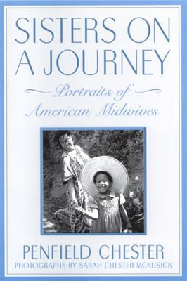 Sisters on a Journey: Portraits of American Midwives 9780813524078