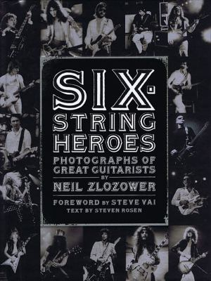 Six-String Heroes: Photographs of Great Guitarists 9780811870276