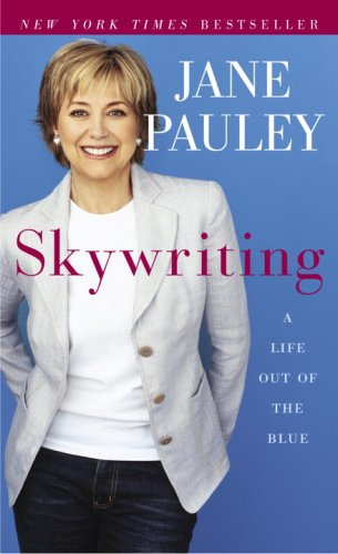 Skywriting: A Life Out of the Blue 9780812971538