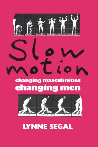 Slow Motion: Changing Masculinities, Changing Men 9780813516202