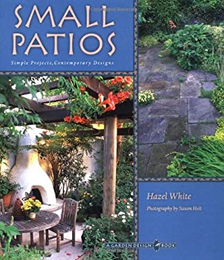 Small Patios: Small Projects, Contemporary Designs 9780811825429