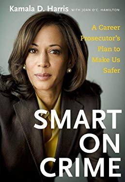 Smart on Crime: A Career Prosecutor's Plan to Make Us Safer 9780811865289