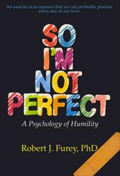 So I'm Not Perfect: A Psychology of Humility