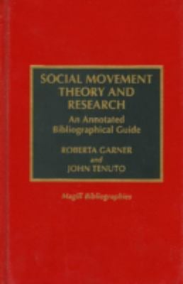 Social Movement Theory and Research: An Annotated Bibliographical Guide 9780810831971