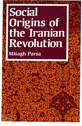 Social Origins of Iranian Revolution 9780813514123