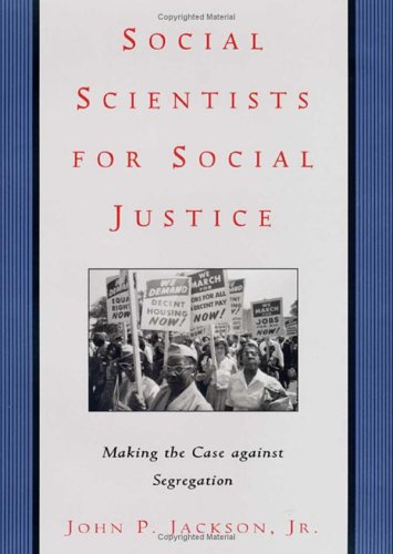 Social Scientists for Social Justice: Making the Case Against Segregation 9780814742662