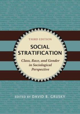 Social Stratification: Class, Race, and Gender in Sociological Perspective 9780813343730
