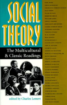 Social Theory: The Multicultural and Classic Readings 9780813315843