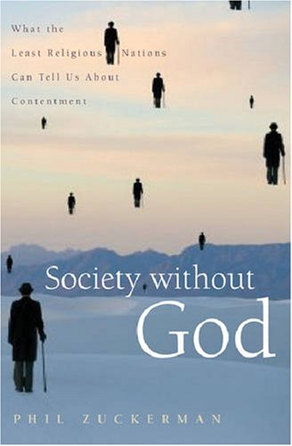 Society Without God: What the Least Religious Nations Can Tell Us about Contentment 9780814797143