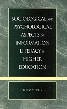 Sociological and Psychological Aspects of Information Literacy in Higher Education 9780810841055