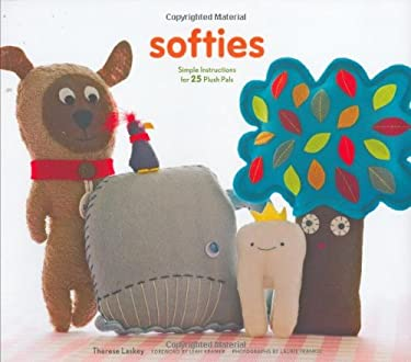 Softies: Simple Instructions for 25 Plush Pals [With Patterns] 9780811856522