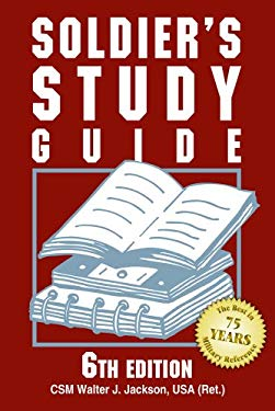 Soldier's Study Guide: A Guide to Prepare for Promotion Boards and Advancement 9780811735117