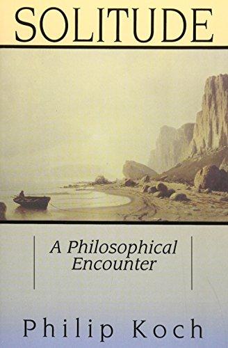 Solitude: A Philosophical Encounter 9780812692433