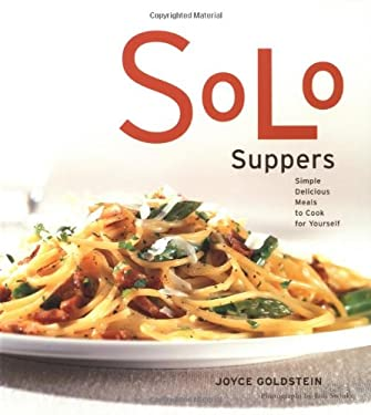 Solo Suppers: Simple Delicious Meals to Cook for Yourself 9780811836203